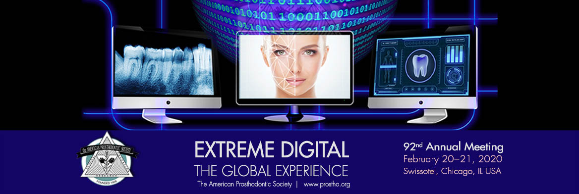 eXtreme DIGITAL – American Prosthodontics Society 92nd Annual Meeting – Chicago 02.02.2020