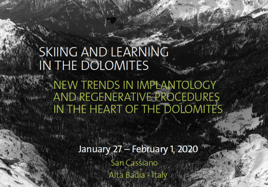 Skiing and Learning in the Dolomites. New trends in Implantology and Regenerative Procedures in the heart of Dolomites