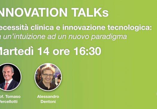 INNOVATION TALKs  Da una necessità clinica ad un nuovo paradigma