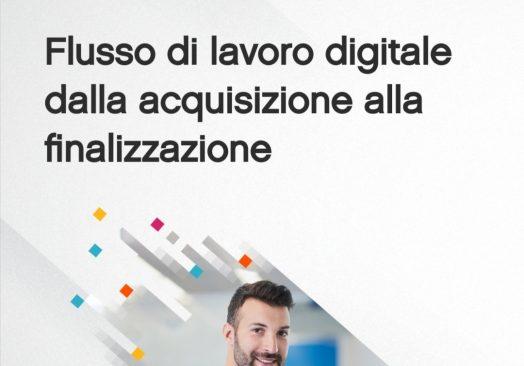 Flusso di lavoro digitale dalla acquisizione alla finalizzazione