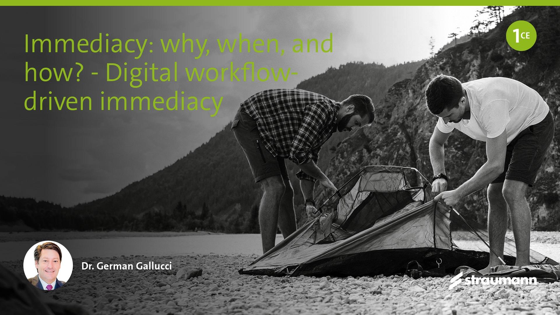 Digital workflow-driven immediacy