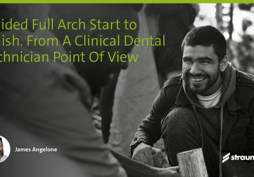 Guided Full Arch Start to Finish. From A Clinical Dental Technician Point Of View