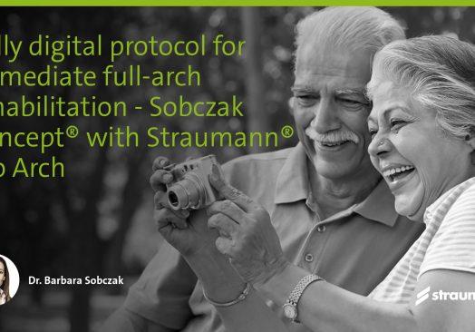 Fully digital protocol for immediate full-arch rehabilitation – Sobczak Concept® with Straumann® Pro Arch