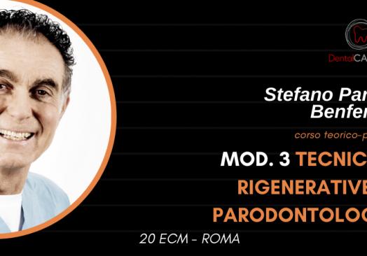 TECNICHE RIGENERATIVE IN PARODONTOLOGIA- Dott. Stefano Parma Benfenati