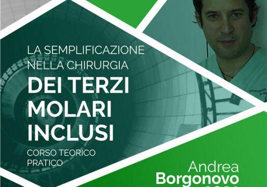 LA SEMPLIFICAZIONE NELLA CHIRURGIA DEI TERZI MOLARI INCLUSI- Dott. Andrea Borgonovo