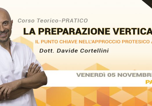 LA PREPARAZIONE VERTICALE: Il punto chiave nell'approccio protesico..